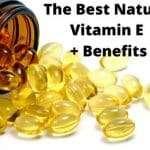 The Best Natural Vitamin E Capsules, Skin Oils+ Benefits
