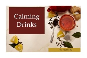 Calming drinks by The Healthy RD