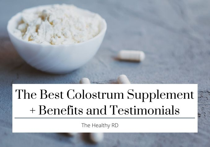 Colostrum powder and colostrum capsules on a gray background with the wording The Best Colostrum Supplement + Benefits and Testimonials by The Healthy RD
