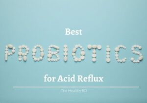 Light blue background with probiotic letters stating Best Probiotics for Acid Reflux by The Healthy RD