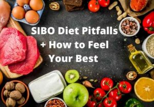 Colorful fruits and vegetables, walnuts, meat, cream cheese on a charcoal background with writing SIBO diet plan pitfalls and how to feel your best by The Healthy RD