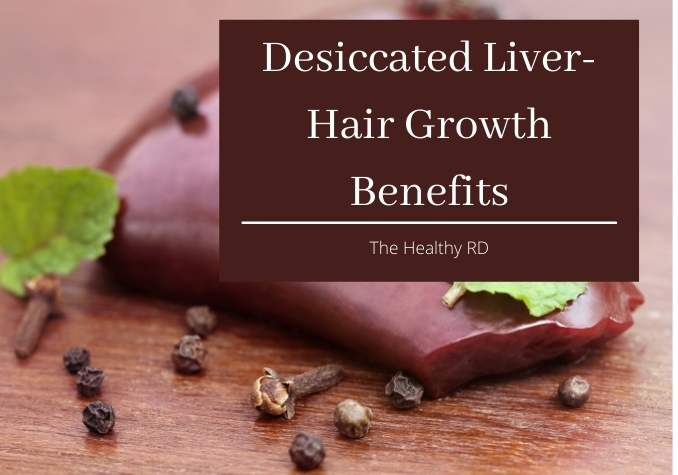 Desiccated liver hair growth benefits image with fresh liver and peppercorns on a wood plank with fresh mint leaves by The Healthy RD