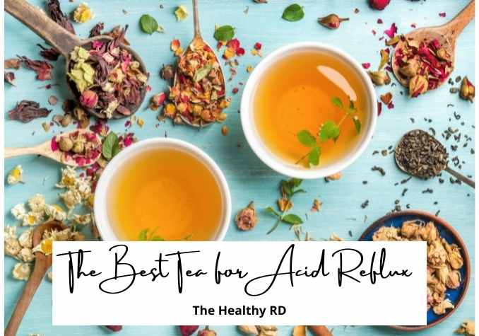 Various loose leaf dried herbs and dried flower buds on a light blue background with wording The Best Tea for Acid Reflux by The Healthy RD